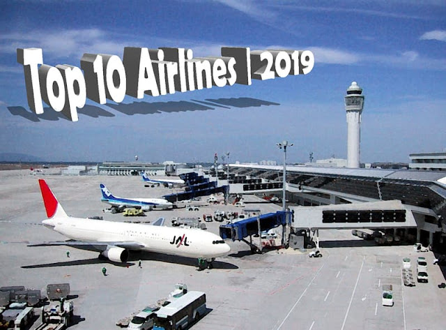 Top 10 Airlines in the World | 2019