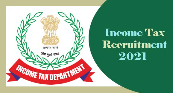 Income Tax Recruitment 2021 Notification