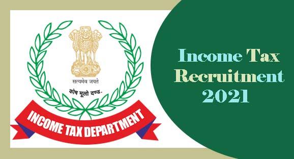 Income Tax Recruitment 2021 Notification