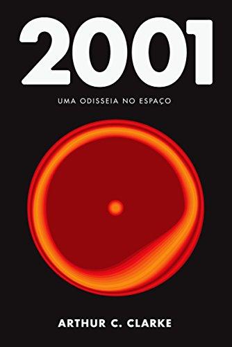 2001 uma odisseia no espaço Arthur C. Clarke