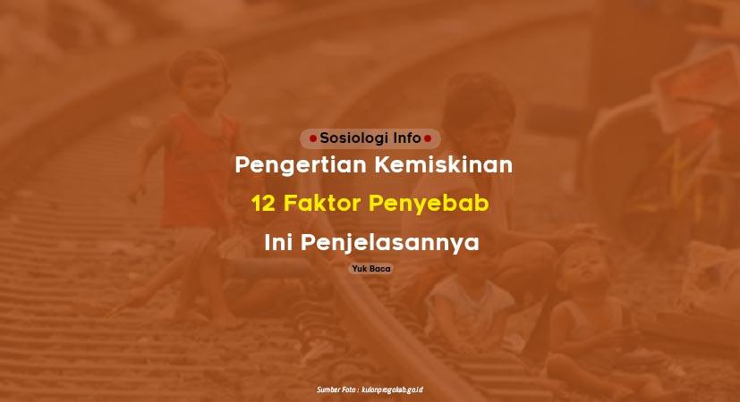 Pengertian Kemiskinan : Ada 12 Faktor Penyebab, Ini Penjelasannya