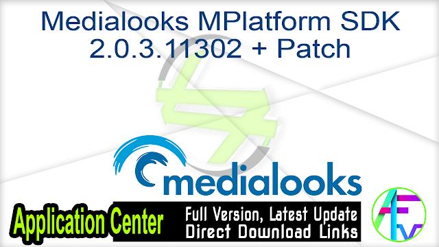Medialooks MPlatform SDK 2.0.3.11302 + Patch