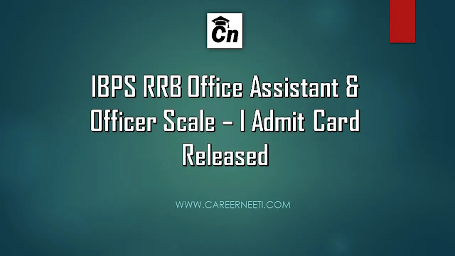 IBPS RRB Office Assistant and Officer Scale 1 Admit Card Released, www.careerneeti.com, Careerneeti Logo