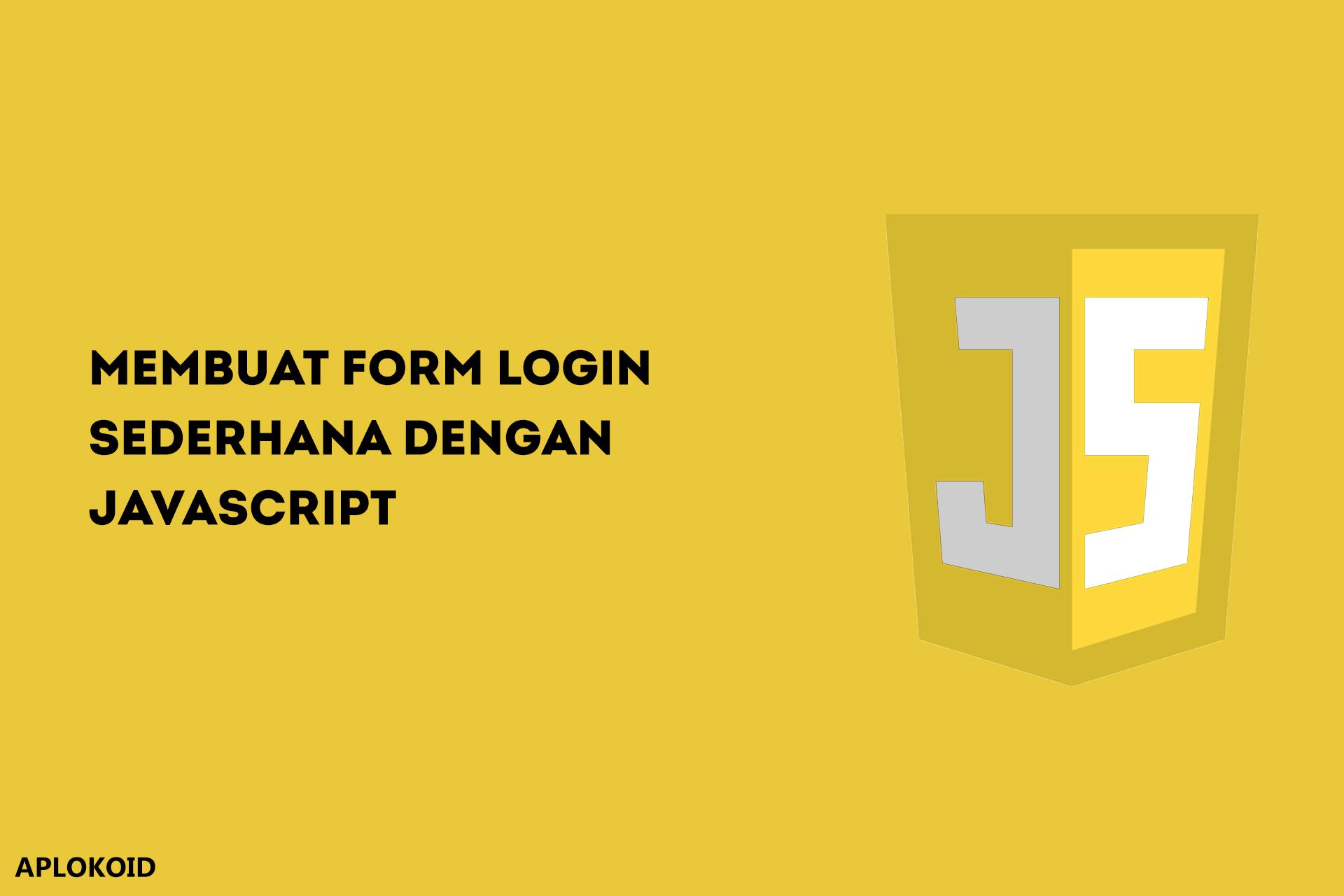 Cara Membuat Form Login Sederhana Dengan JavaScript