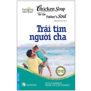 Chicken Soup For The Soul 23 - Trái Tim Người Cha (Tái Bản) ebook PDF EPUB AWZ3 PRC MOBI