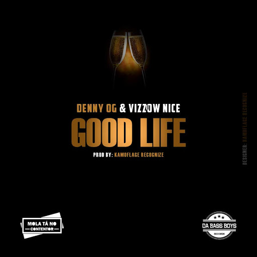 Denny Og & Vizzow Nice - Good Life (Prod. Kamoflage Recognize)