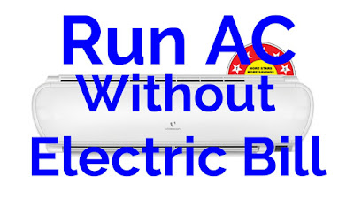 run AC without electricity bill