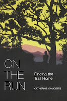 cover of On the Run: Finding the Trail Home by Catherine Doucette