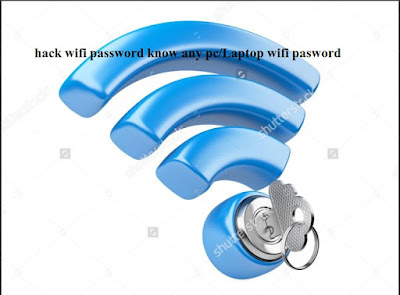 How to know your wifi password of any Laptop/PC windos7/8/10 hack any wifi password