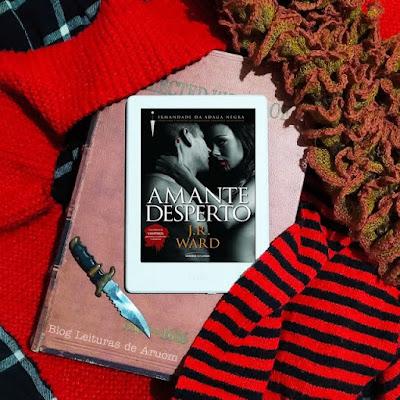 LIVRO: A IRMANDADE DA ADAGA NEGRA #3 - AMANTE DESPERTO - J.R Ward