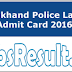 Uttarakhand Police Lady SI Admit Card 2016 Physical Schedule