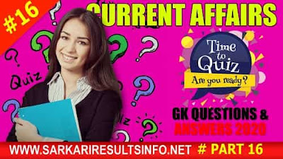 Current Affairs-GK Questions and Answers Part #16 to enhance your public awareness. Current Affairs-GK 2020 questions