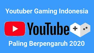 Inilah Youtuber Gaming Indonesia Paling Berpengaruh di Tahun 2020