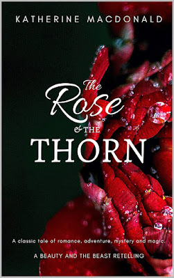 The Rose and the Thorn by Katherine Macdonald