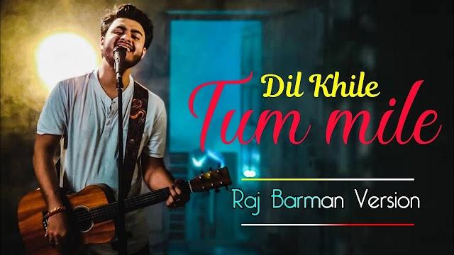 Hindi Cover Song Music 'Tu Mile Dil Khile' सुंग By Raj Barman