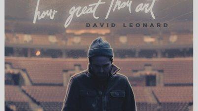 David Leonard – How Great Thou Art Lyrics