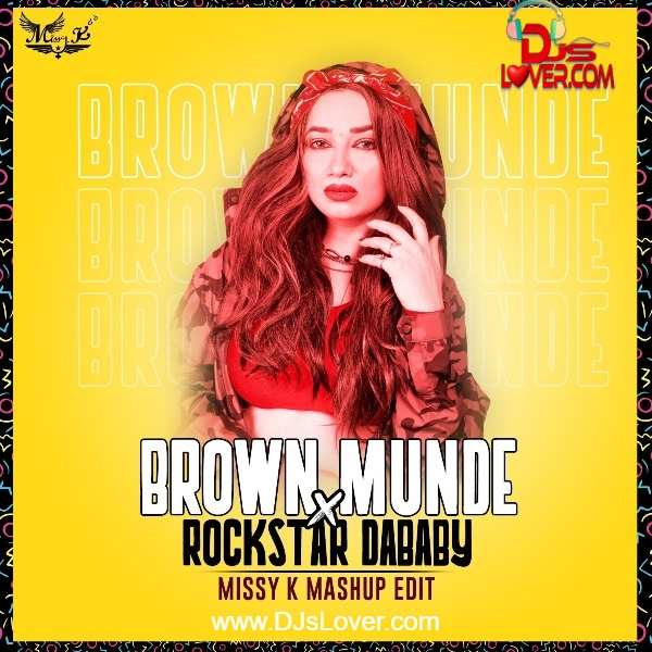 Brown Munde X Rockstar Dababy Mashup Edit DJ Missy K