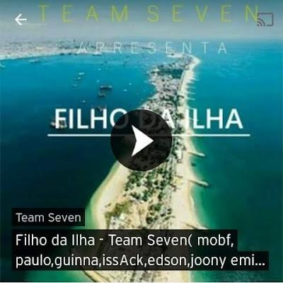 Team Seven - Filho Da Ilha