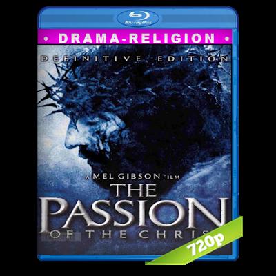 La Pasion De Cristo (2004) BRRip 720p Audio Dual Latino-Arameo 5.1