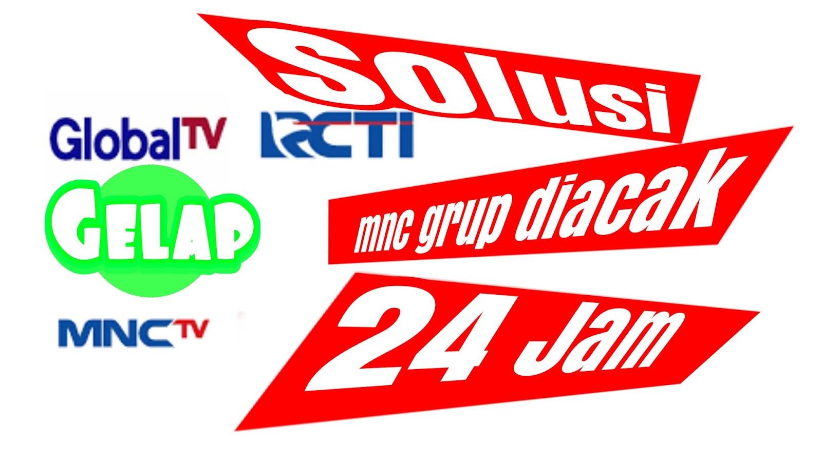 solusi rcti, mnc tv, gtv global tv yang diacak 24 jam di parabola