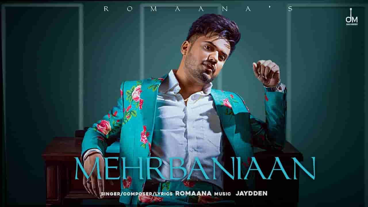 मेहरबानियाँ Mehrbaniaan lyrics in Hindi Romaana Mehrbaniaan Punjabi Song