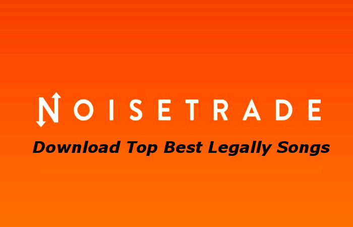 NoiseTrade Music, Download Top Best Legally Songs[Tips 2020]