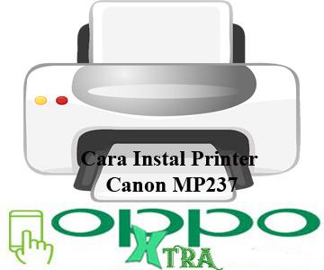 Cara Instal Printer Canon MP237