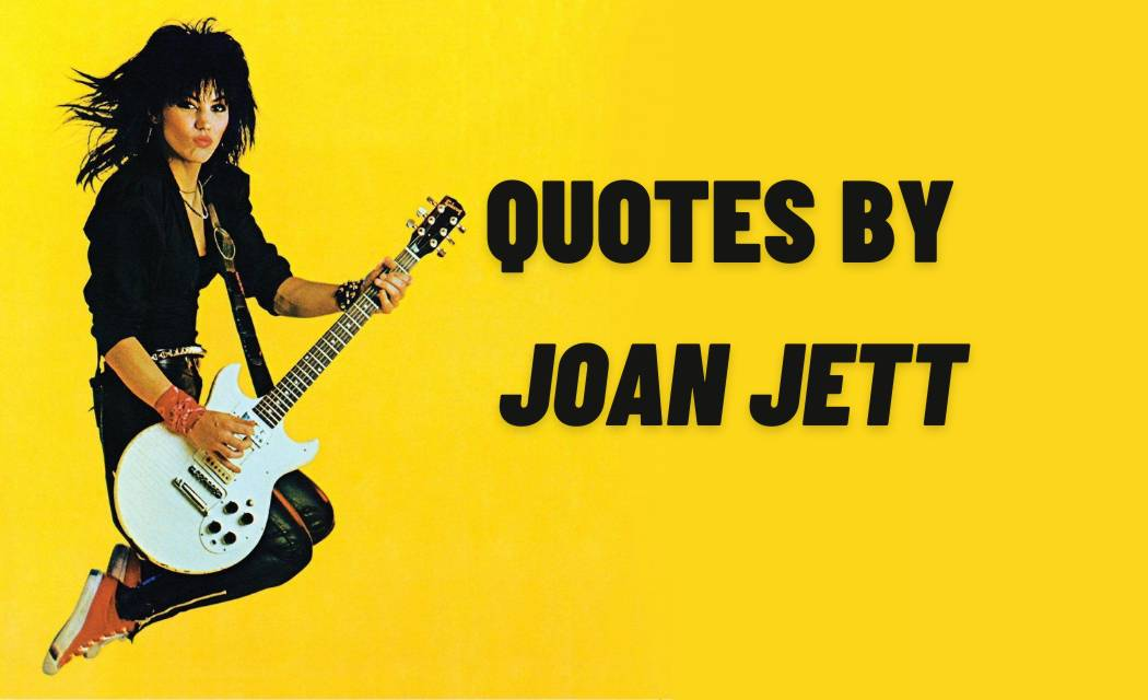 BEST 30+ JOAN JETT QUOTES WITH QUOTES IMAGES