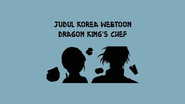 Judul Korea Webtoon Dragon King's Chef di Naver