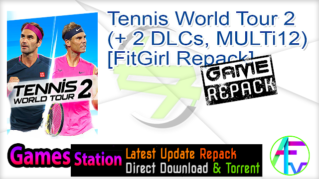 Tennis World Tour 2 (+ 2 DLCs, MULTi12) [FitGirl Repack]