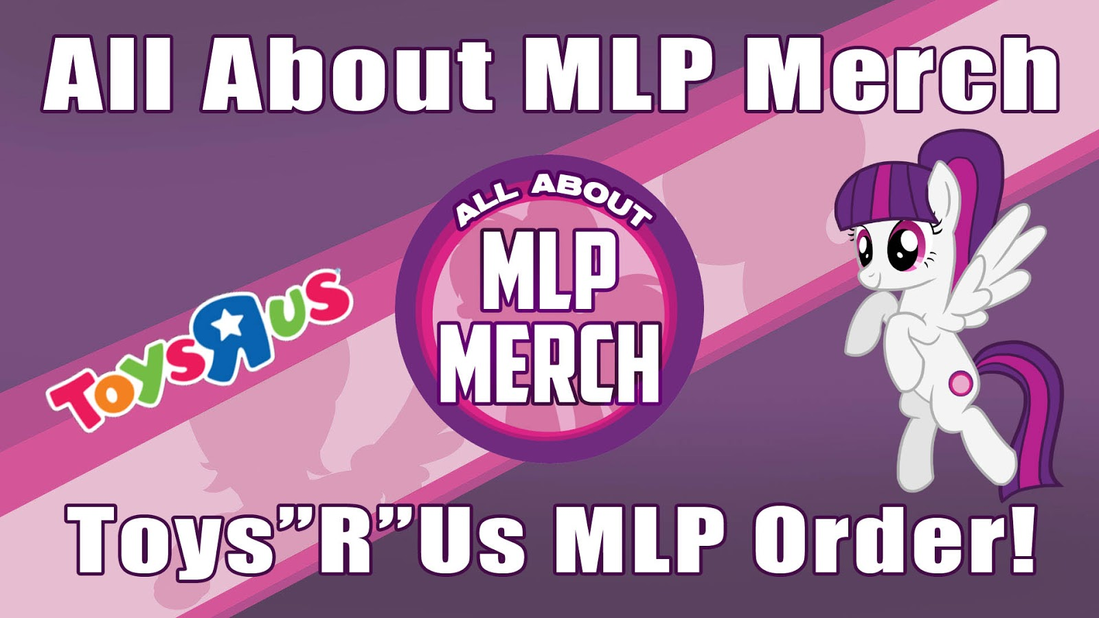 "MLP Toys""R""Us USA Order Video"