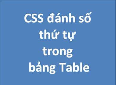 Hướng dẫn viết CSS số thứ tự trong bảng Table