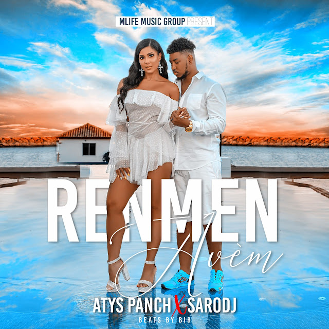 "Atys Panch X Sarodj Bertin New Single ""Renmen Avèm"" Released by MLife Music Group"