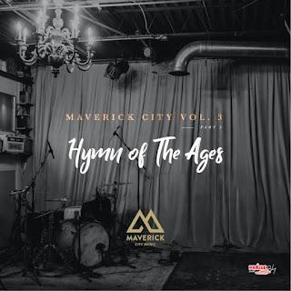 LYRICS + VIDEO: Maverick City - Hymn Of The Ages