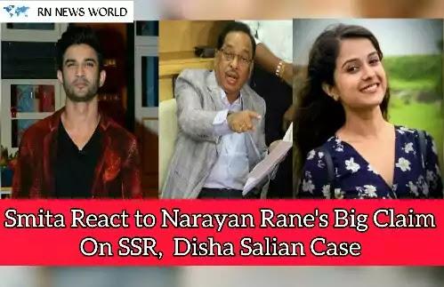 Sushant-Singh-Rajput's-friend-Smita-reacts-to-Narayan-Rane's-big-claim-on-Sushant, Disha-cases