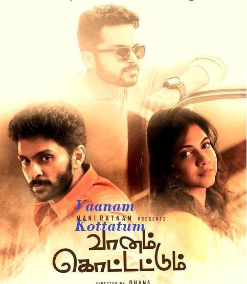 Vaanam Kottatum (2020) Tamil 720p HDRip 1GB ESubs