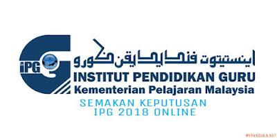 Semakan Keputusan IPG 2018 Online PISMP Lepasan SPM