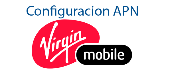 Configuracion de APN Virgin Mobile 2017