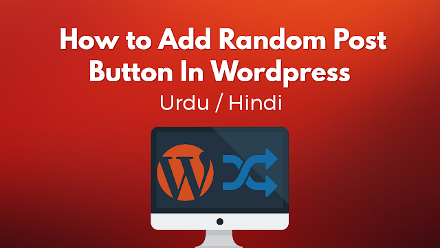 How to Add Random Post Button In Wordpress Urdu
