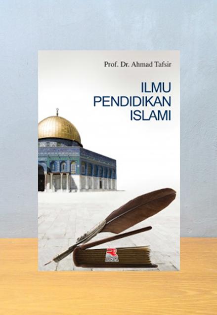 ILMU PENDIDIKAN ILAMI, Ahmad Tafsir
