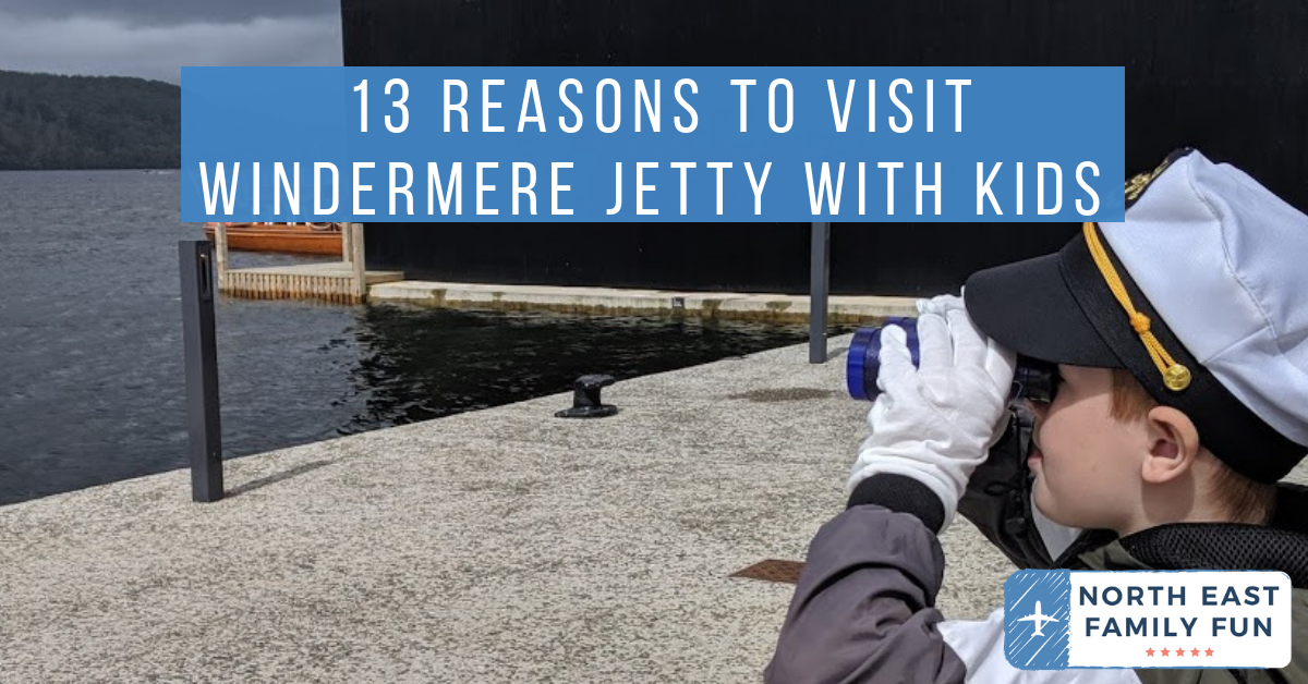 13 Reasons to Visit Windermere Jetty with Kids