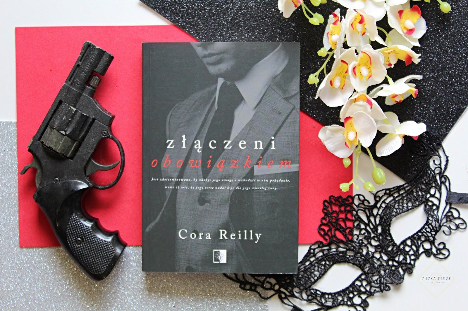 """Cora Reilly """"Złączeni obowiązkiem"""" - recenzja"""