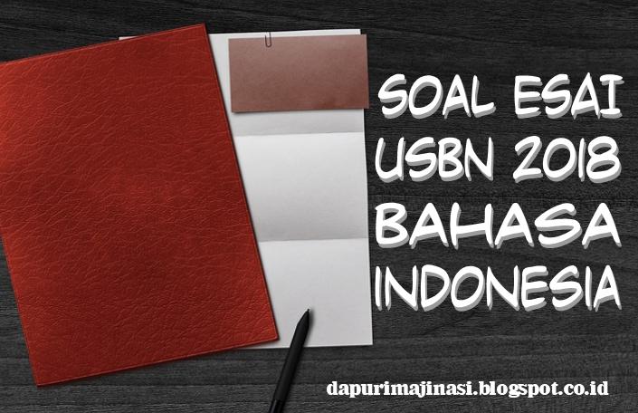 Contoh Soal Esai Usbn Bahasa Indonesia Sd 2018 Dapur Imajinasi