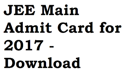 JEE Main Admit Card for 2017 - Download Here