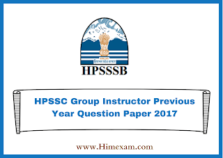 HPSSC Group Instructor Previous Year  Question Paper 2017