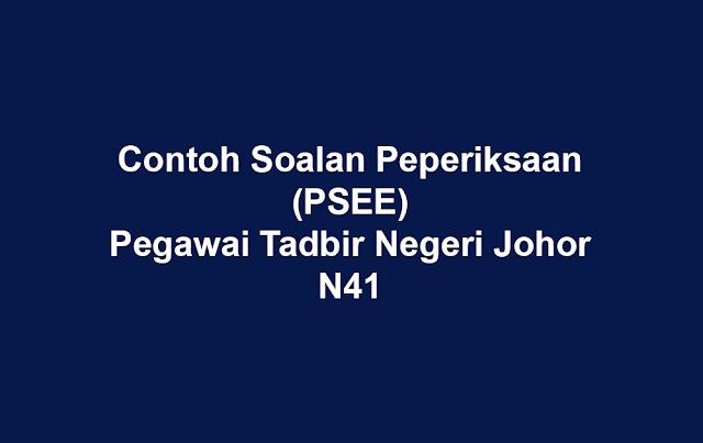 Contoh Soalan Peperiksaan Online PSEE Pegawai Tadbir Negeri Johor N41