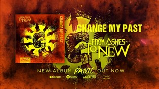 Change My Past Lyrics - From Ashes to New
