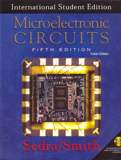 Microelectronic circuits 5th edition: adel s. Sedra, kenneth c.
