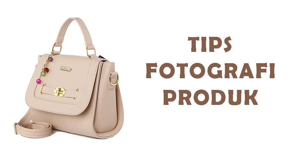 TIPS FOTOGRAFI PRODUK MENGGUNAKAN HANDPHONE