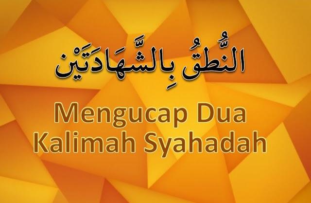 Pengertian dan Definisi Dua Kalimah Syahadah